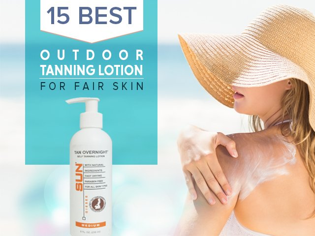 best outdoor tanning lotion for fair skin
