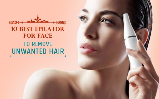 best epilator for face