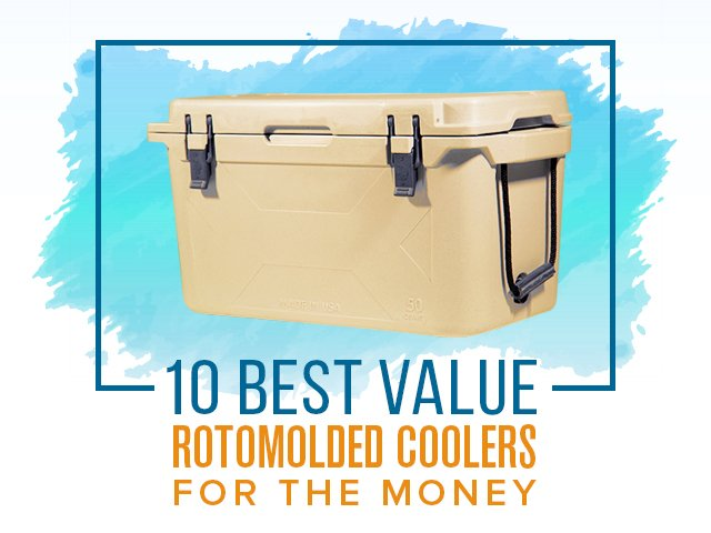 Best Value Rotomolded Cooler For The Money