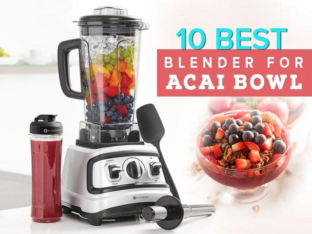 best blender for acai bowl