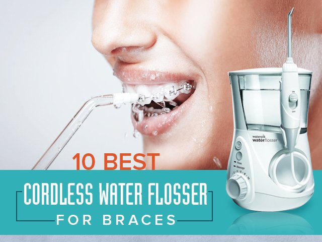 best cordless water flosser for braces
