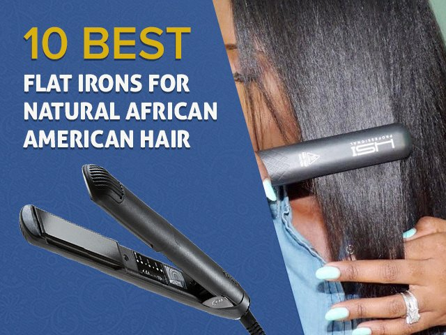 best flat irons for natural african american hair